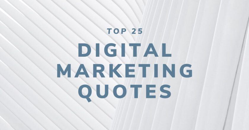 Top 25 Digital Marketing Quotes for 2020