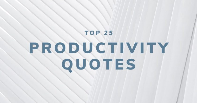 Top 25 Productivity Quotes for 2020