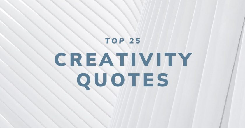 Top 25 Quotes About Creativity for 2020