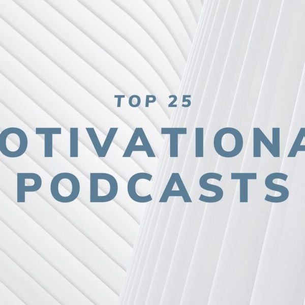 Top 25 Motivational Podcasts for 2020