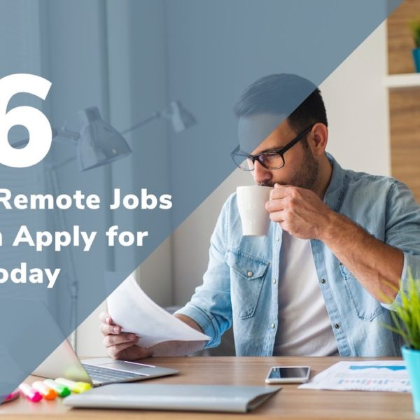 Unemployed? Here Are 6 Types of Remote Jobs You Can Apply For Today
