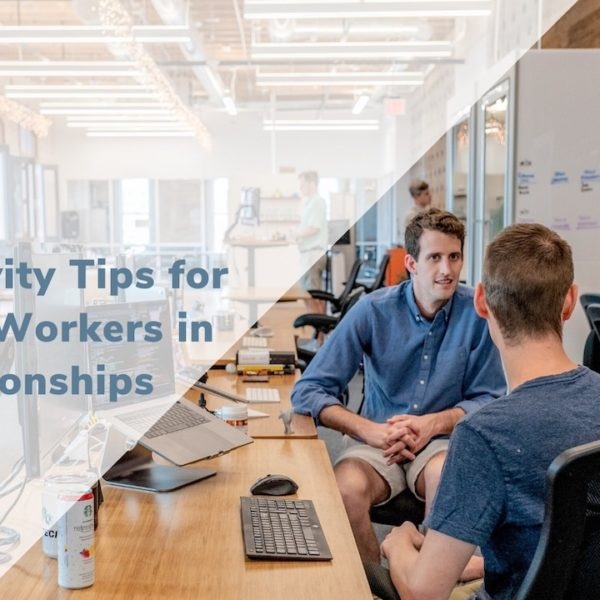 Productivity Tips for Remote Workers in Relationships (Pandemic Edition)