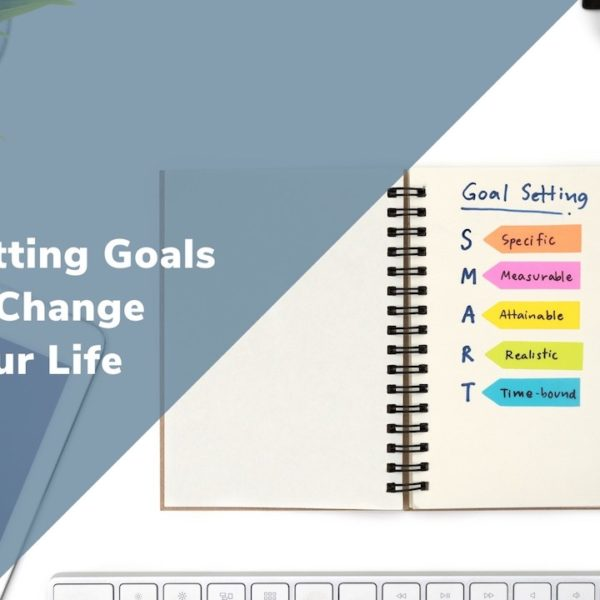 Goals Are Extremely Important – Here's How They Can Change Your Life