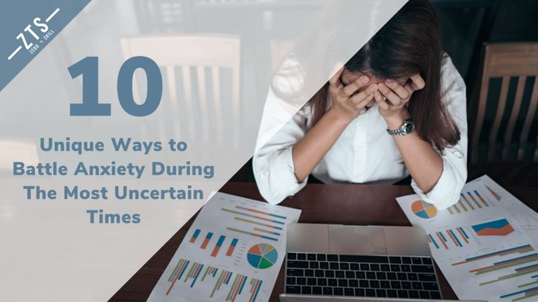 10 Unique Ways to Battle Anxiety During The Most Uncertain Times