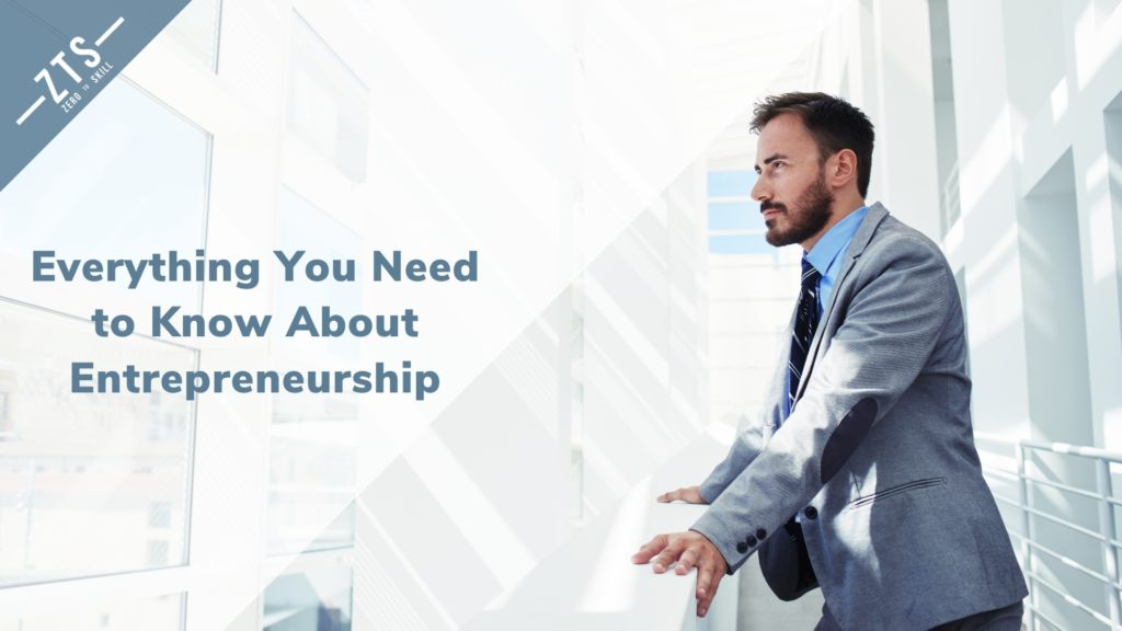 Everything You Ever Needed to Know About Entrepreneurship