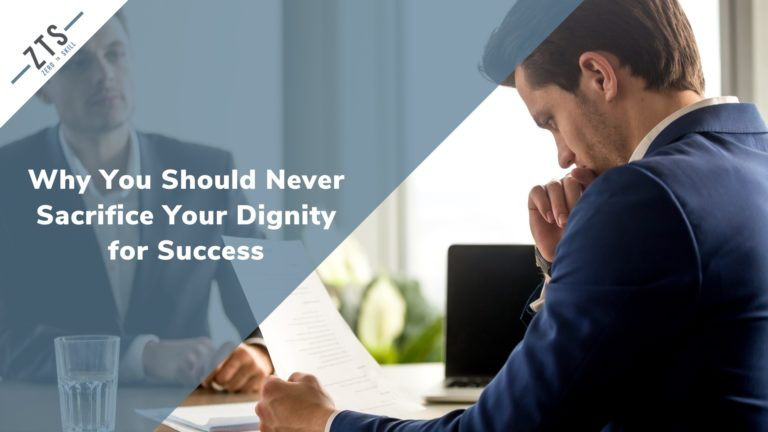 Why You Should Never Lose Your Dignity Even if it Holds You Back From Achieving Success