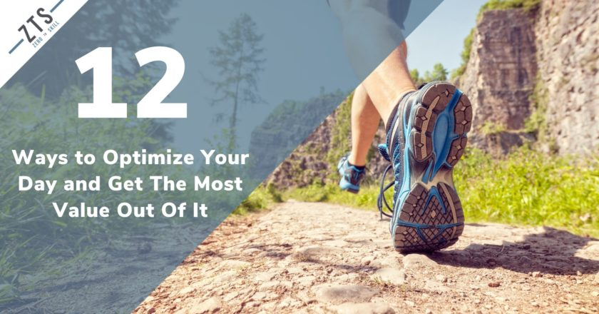 12 Ways to Optimize Your Day and Get The Most Value Out Of It