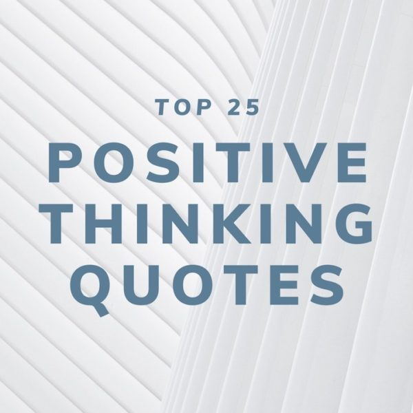 Top 25 Positive Thinking Quotes for 2020