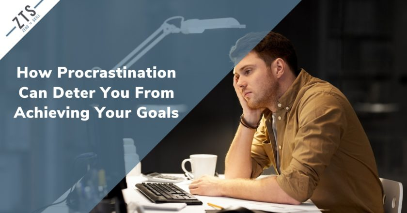 How Procrastination Can Become a Roadblock When it Comes to Achieving Your Goals