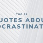 Top 25 Procrastination Quotes for 2020