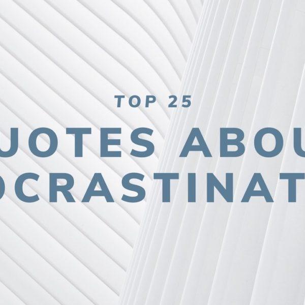 Top 25 Procrastination Quotes for 2020