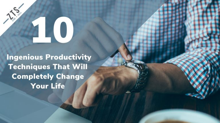 10 Ingenious Productivity Techniques That Will Completely Change Your Life