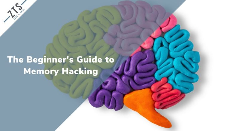 The Beginner's Guide to Memory Hacking for Forgetful People