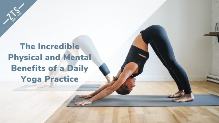 The Incredible Physical and Mental Benefits of a Daily Yoga Practice