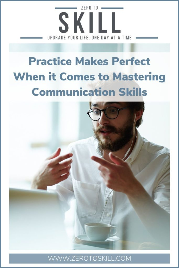 Why Practice Makes Perfect When it Comes to Mastering Communication Skills