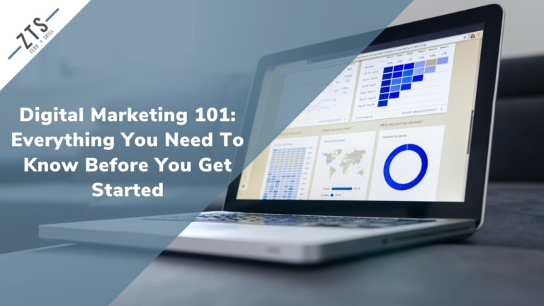 Digital Marketing 101 Everything You Need To Know Before You Get Started