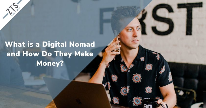 What is a Digital Nomad and How Do They Make Money?