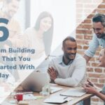 6 Simple Team Building Activities That You Can Get Started With Today