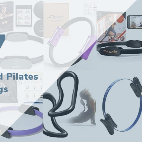 The Best Pilates Ring For Sculpting and Toning Your Body
